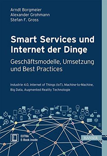 Smart Services und Internet der Dinge: Geschäftsmodelle, Umsetzung...