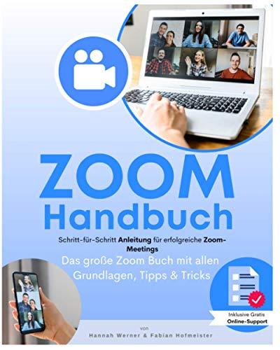 Zoom Handbuch: Das große Zoom Buch mit allen Grundlagen, Tipps &...