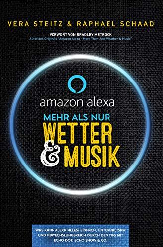Amazon Alexa - Mehr als nur Wetter & Musik: Was kann Alexa alles?...